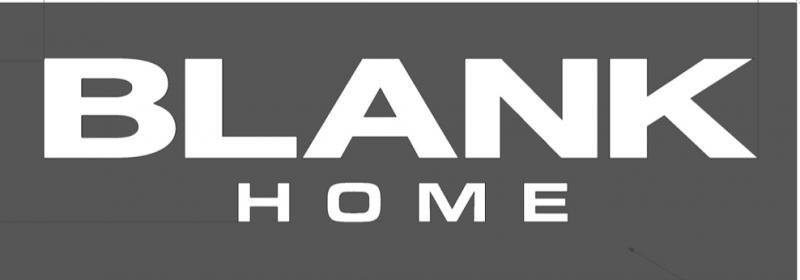 BLANK HOME